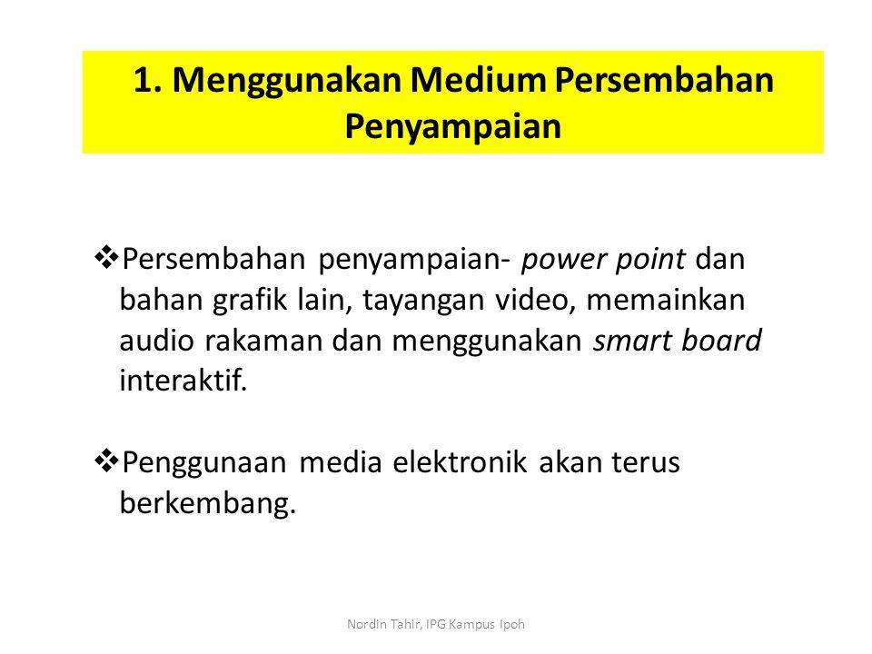 1. Menggunakan Medium Persembahan Penyampaian