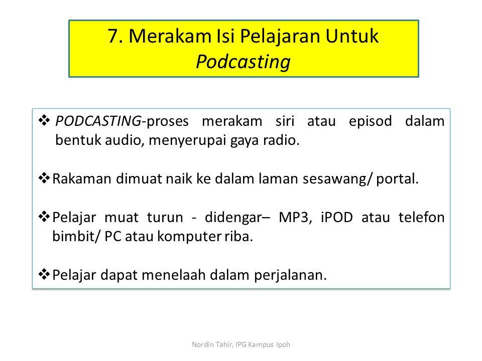 7. Merakam Isi Pelajaran Untuk Podcasting