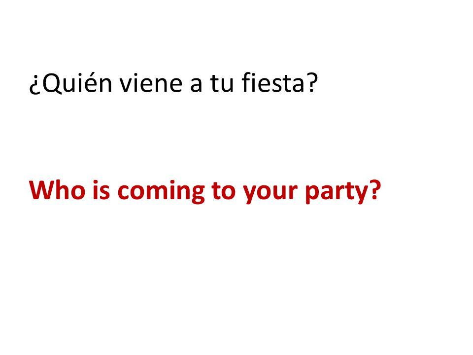 ¿Quién viene a tu fiesta