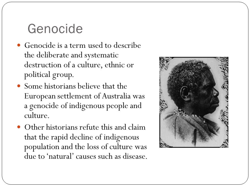 Genocide Genocide is a term used to describe the deliberate and systematic destruction of a culture, ethnic or political group.