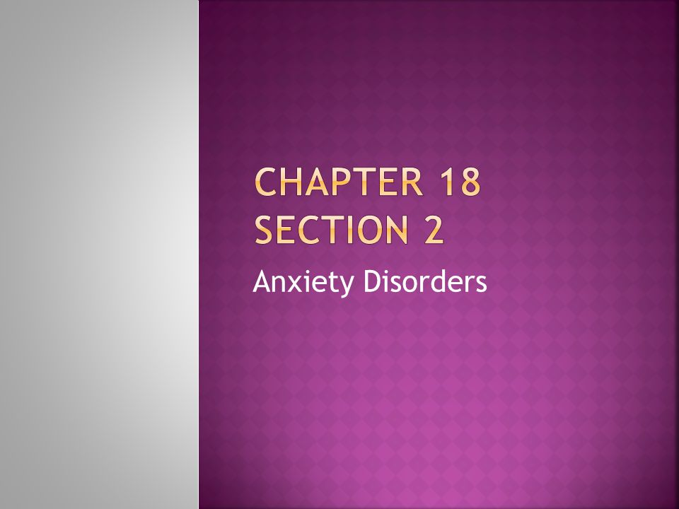 Chapter 18 section 2 Anxiety Disorders