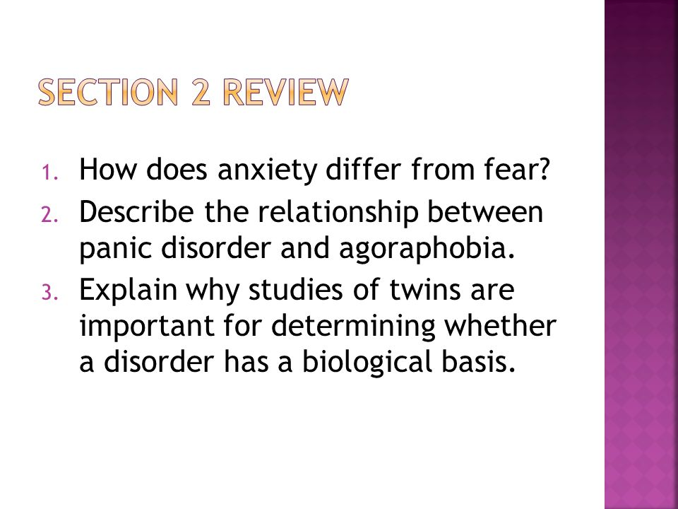 Section 2 review How does anxiety differ from fear