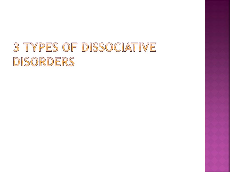 3 TYPES OF DISSOCIATIVE DISORDERS