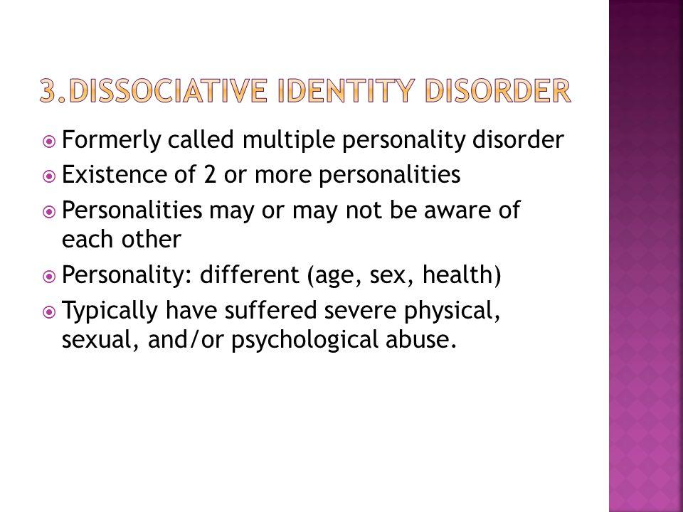 3.Dissociative Identity Disorder