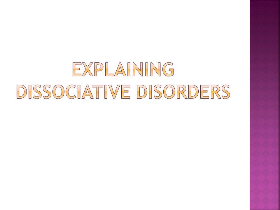 Explaining Dissociative Disorders