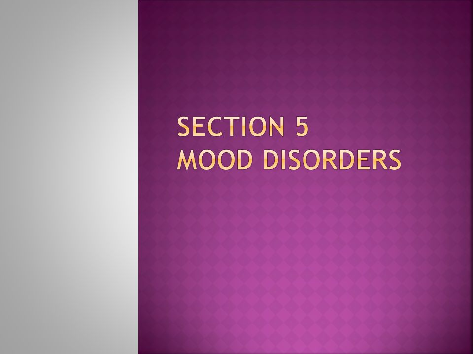 Section 5 Mood Disorders