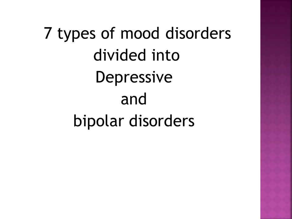 7 types of mood disorders