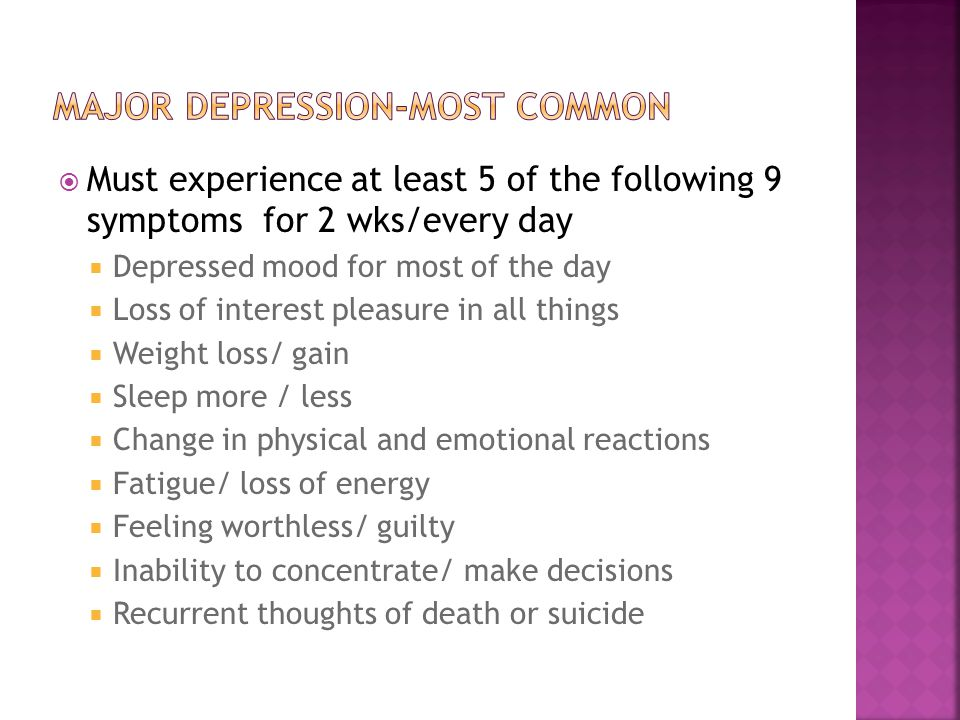 Major Depression-most common