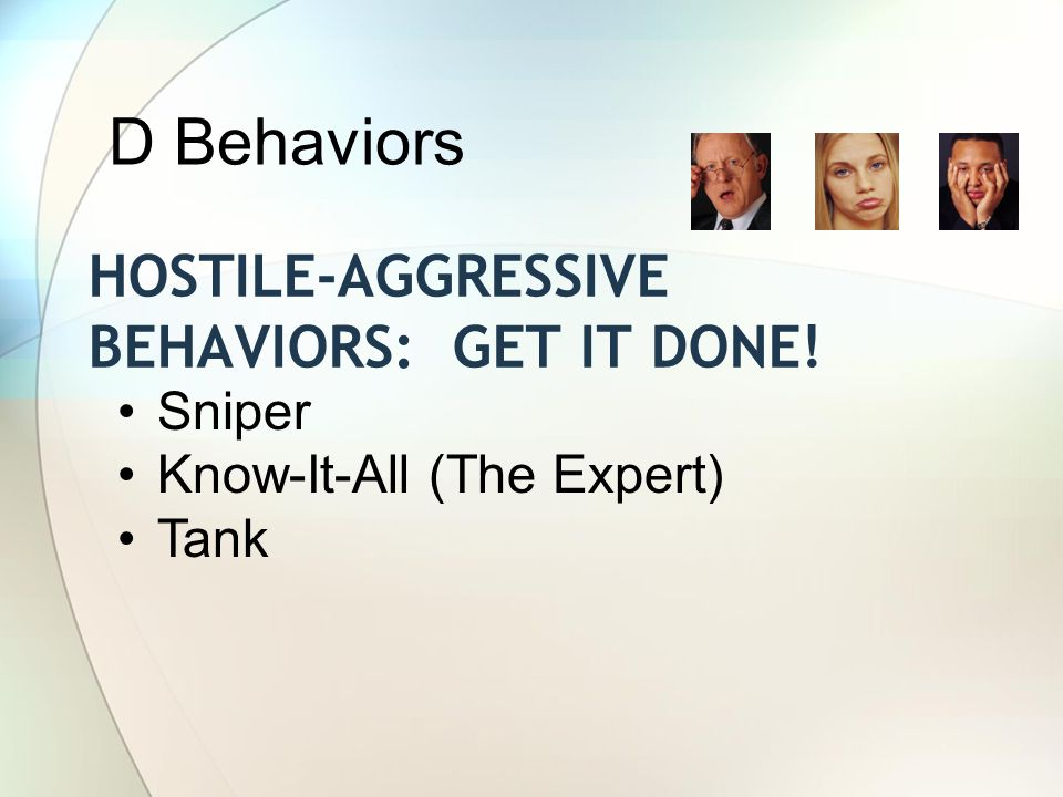 Hostile-aggressive behaviors: Get it done!