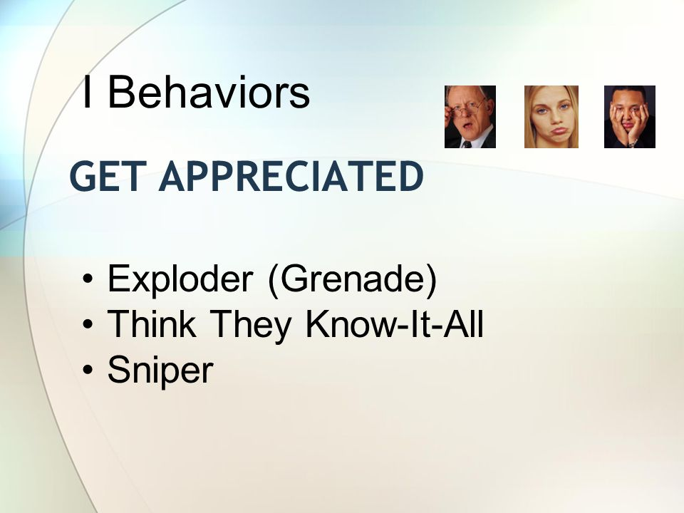 I Behaviors Get appreciated Exploder (Grenade) Think They Know-It-All