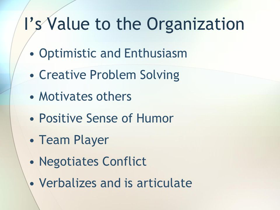 I's Value to the Organization