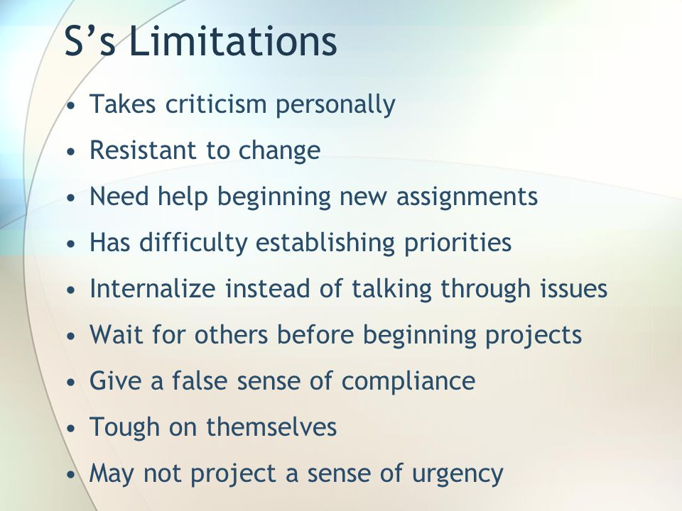 S's Limitations Takes criticism personally Resistant to change