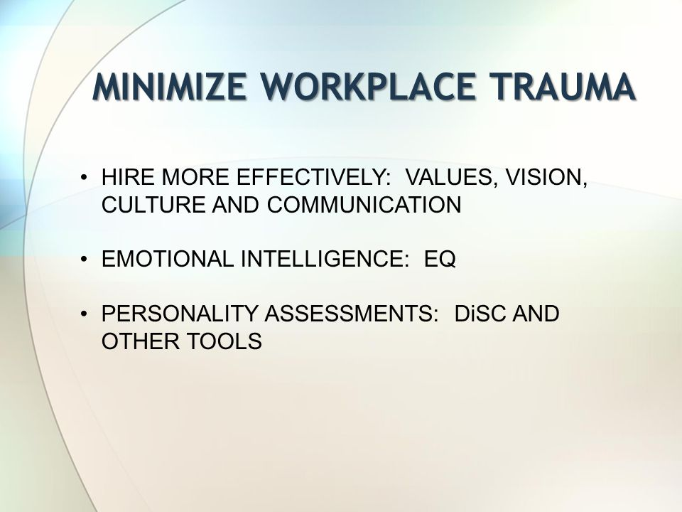 MINIMIZE WORKPLACE TRAUMA