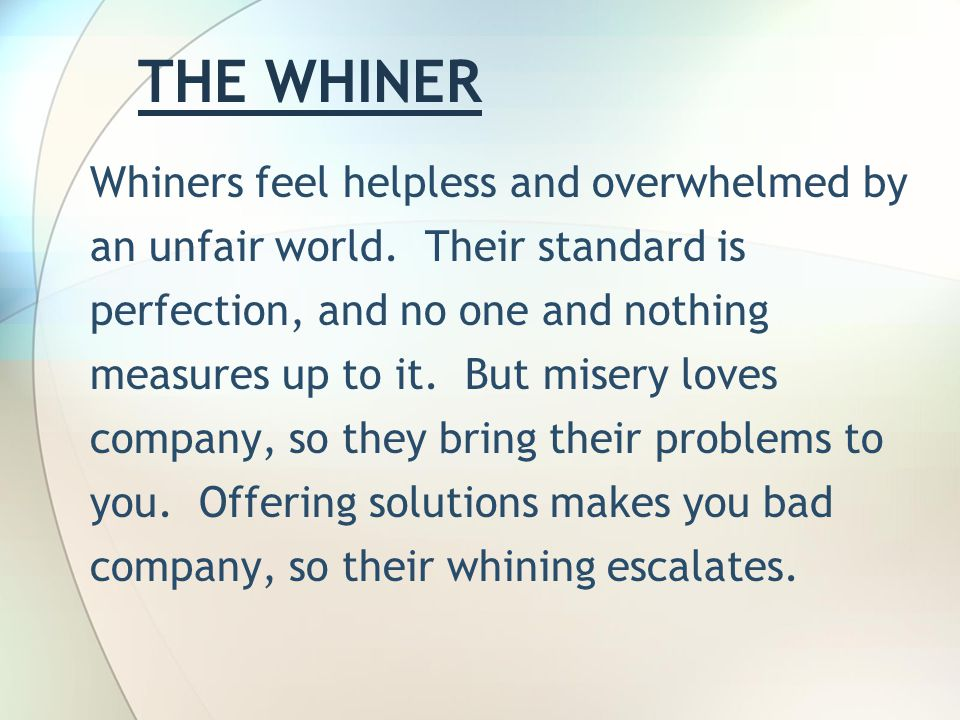 THE WHINER