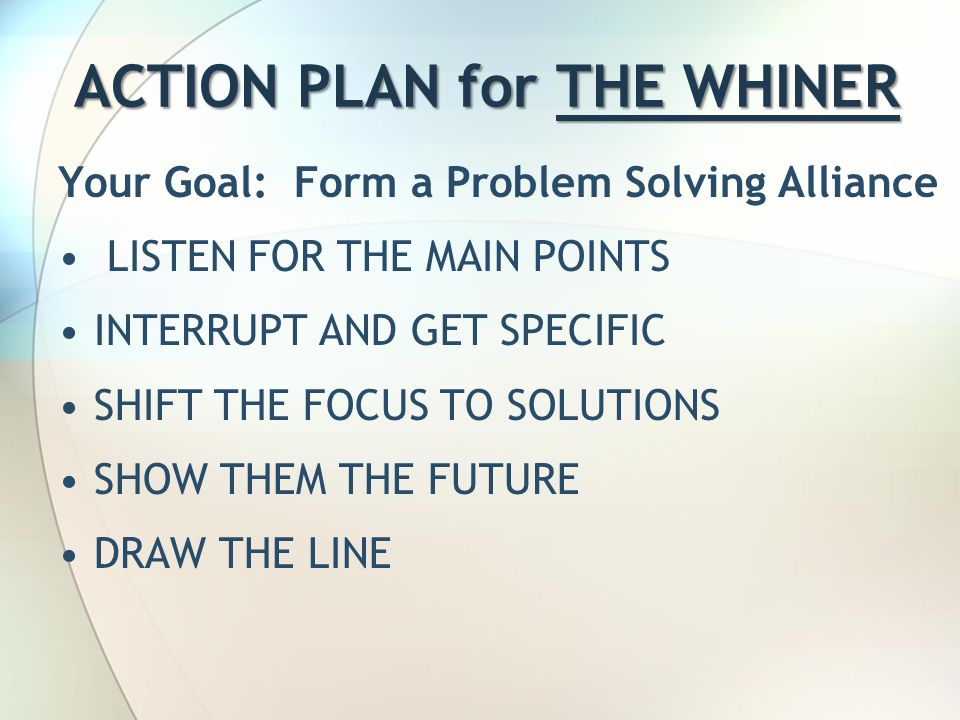 ACTION PLAN for THE WHINER