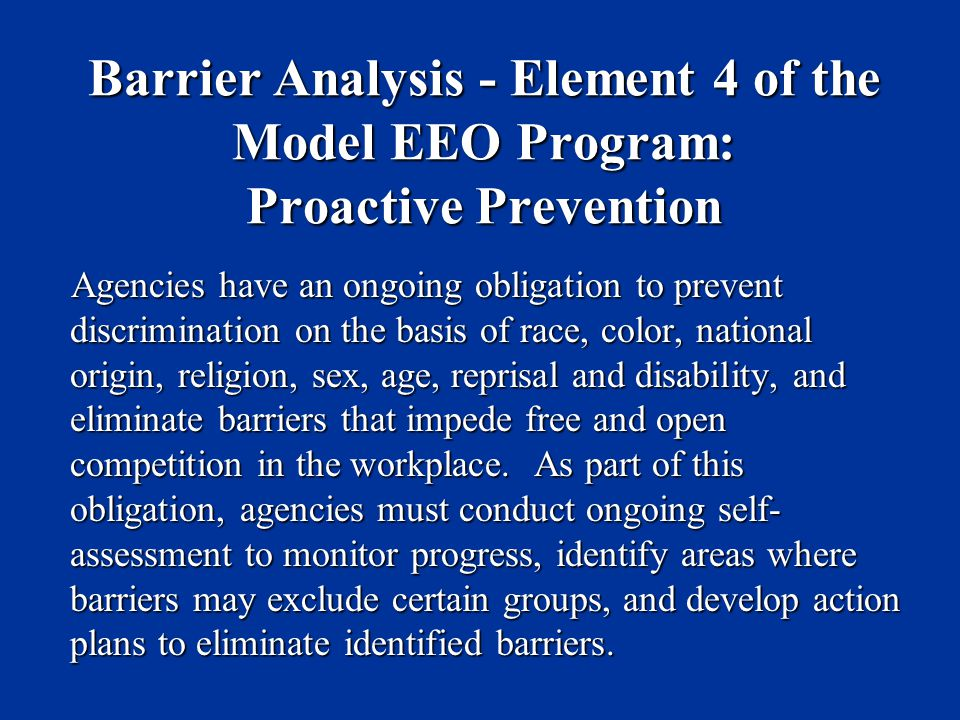 Barrier Analysis - Element 4 of the Model EEO Program: Proactive Prevention