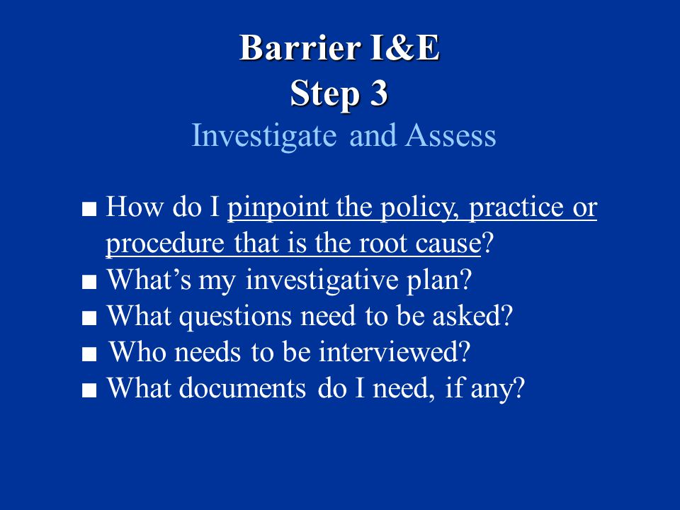 Investigate and Assess