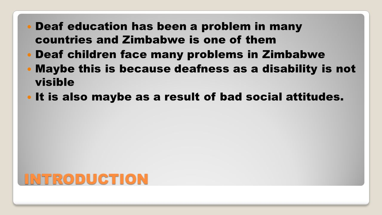 Deaf education has been a problem in many countries and Zimbabwe is one of them