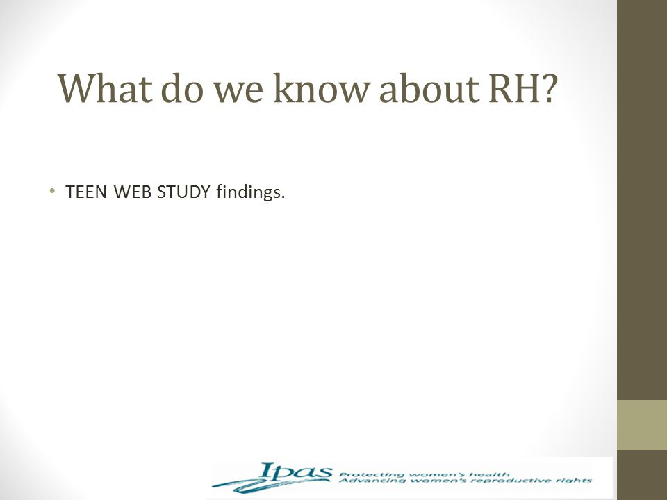 What do we know about RH TEEN WEB STUDY findings.