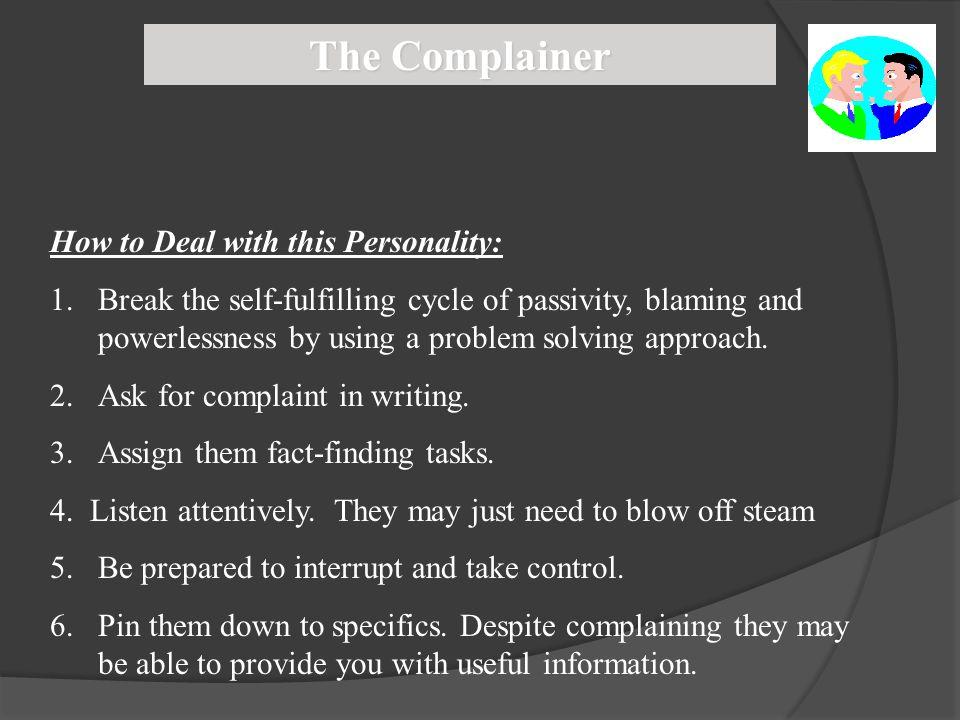 The Complainer How to Deal with this Personality: