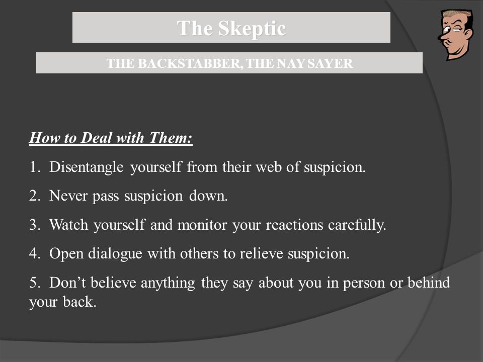 THE BACKSTABBER, THE NAY SAYER