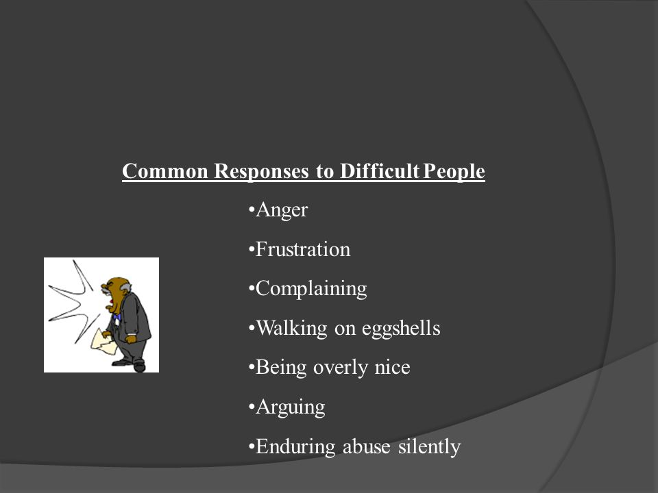 Common Responses to Difficult People