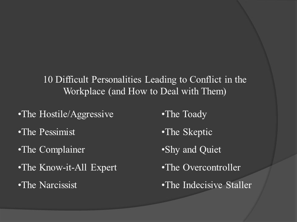 10 Difficult Personalities Leading to Conflict in the Workplace (and How to Deal with Them)