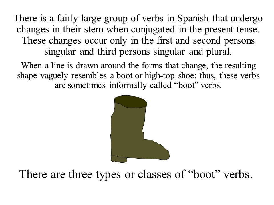 There are three types or classes of boot verbs.