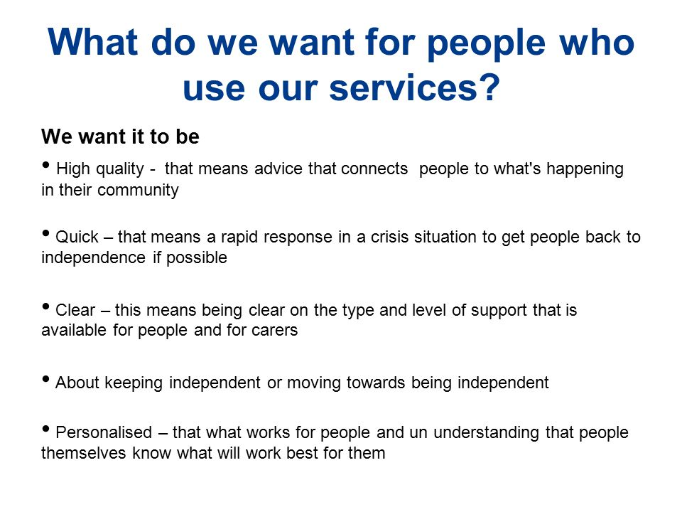 What do we want for people who use our services