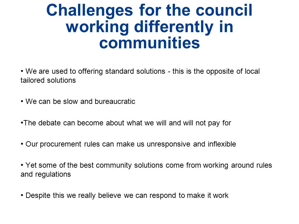 Challenges for the council working differently in communities