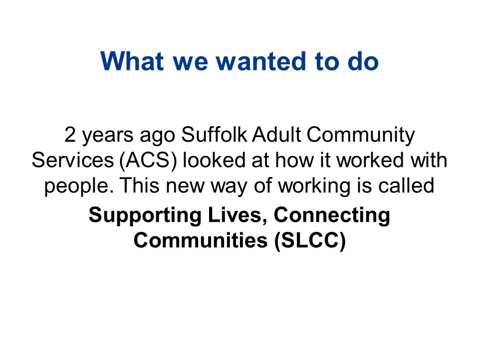 Supporting Lives, Connecting Communities (SLCC)