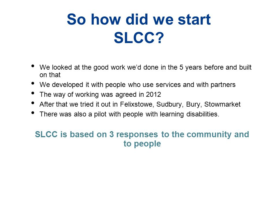 SLCC is based on 3 responses to the community and to people