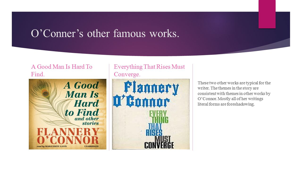 the use of symbols in flanney oconnors a good man is hard to find Need help on symbols in flannery o'connor's a good man is hard to find  check out our detailed analysis from the creators of sparknotes.