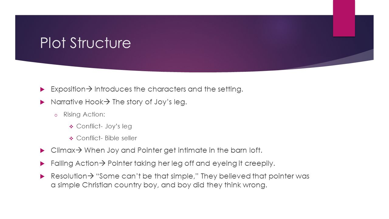 Plot Structure Exposition Introduces the characters and the setting.