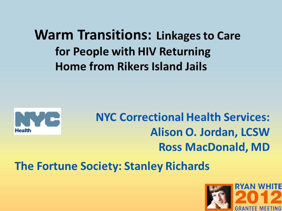 Warm Transitions: Linkages to Care for People with HIV Returning Home from Rikers Island Jails