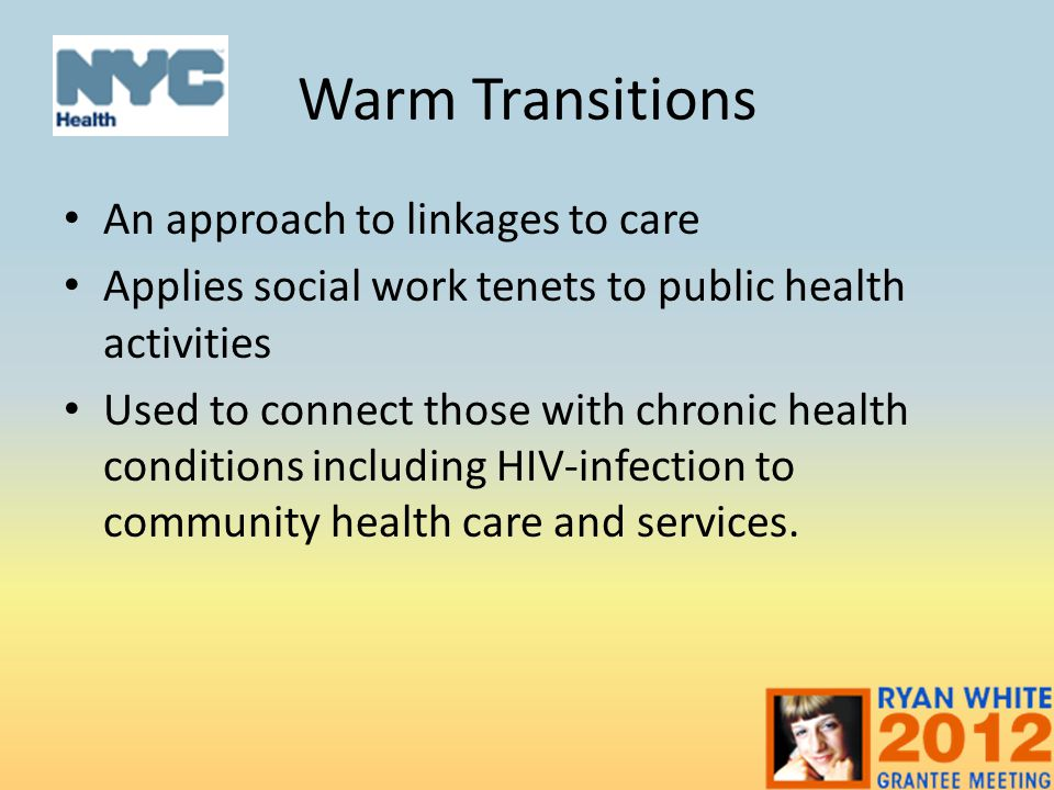 Warm Transitions An approach to linkages to care