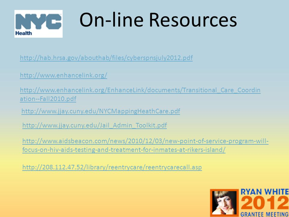 On-line Resources http://hab.hrsa.gov/abouthab/files/cyberspnsjuly2012.pdf. http://www.enhancelink.org/