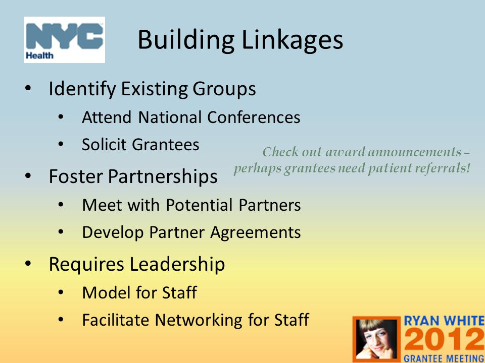Building Linkages Identify Existing Groups Foster Partnerships
