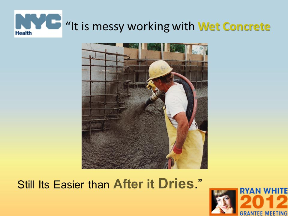 It is messy working with Wet Concrete