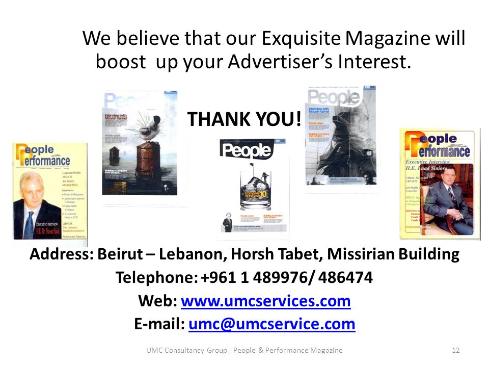 We believe that our Exquisite Magazine will boost up your Advertiser's Interest.