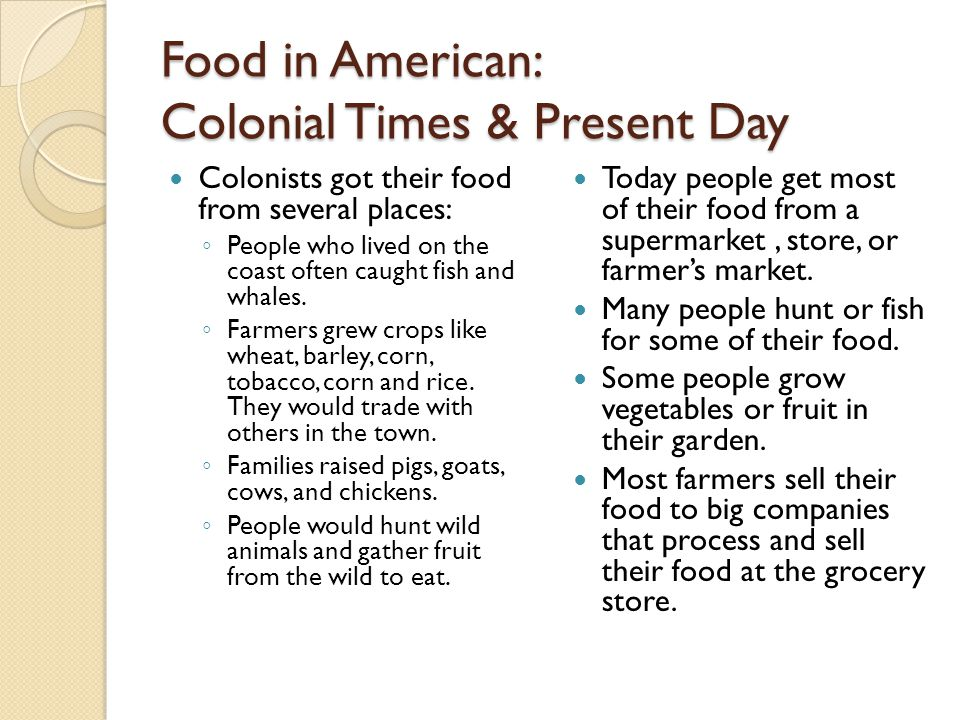 Food in American: Colonial Times & Present Day