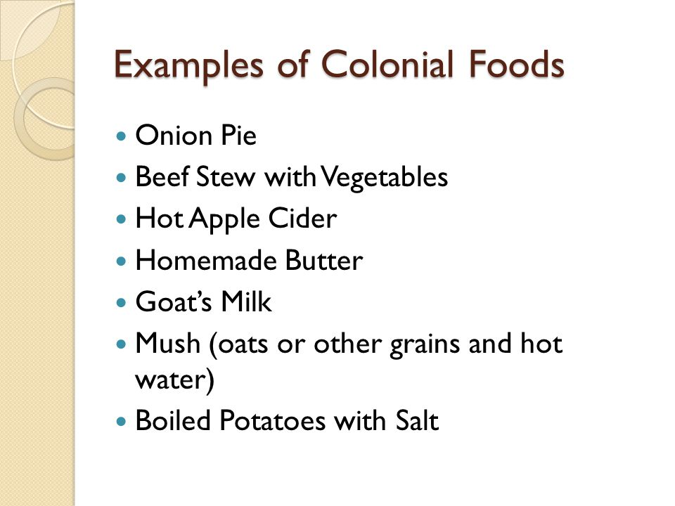 Examples of Colonial Foods
