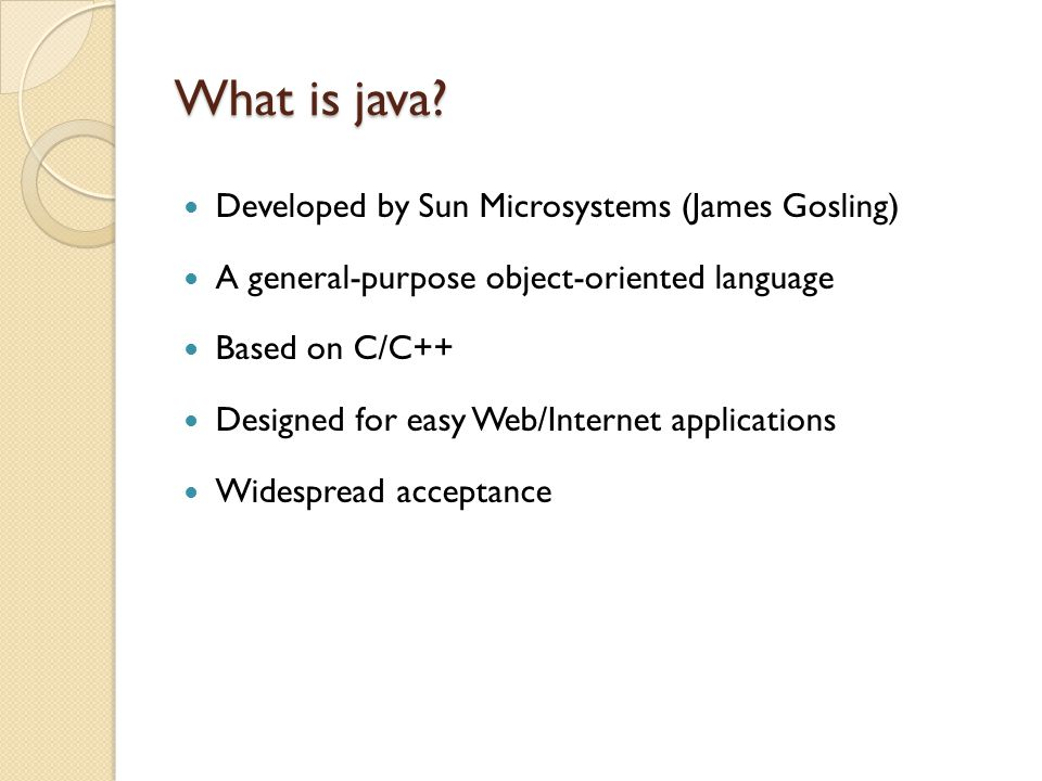 What is java Developed by Sun Microsystems (James Gosling)