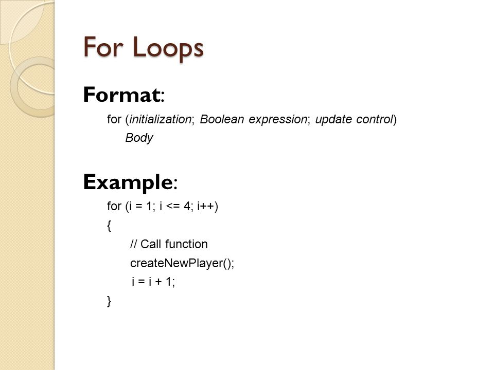 For Loops Format: Example: