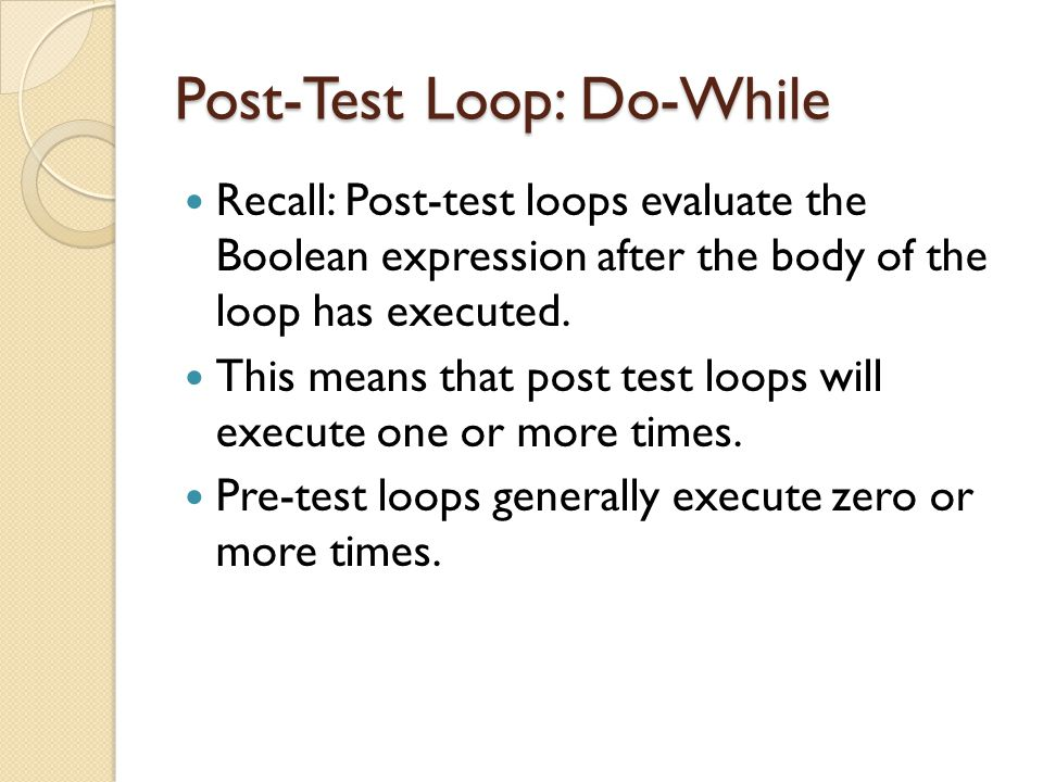 Post-Test Loop: Do-While