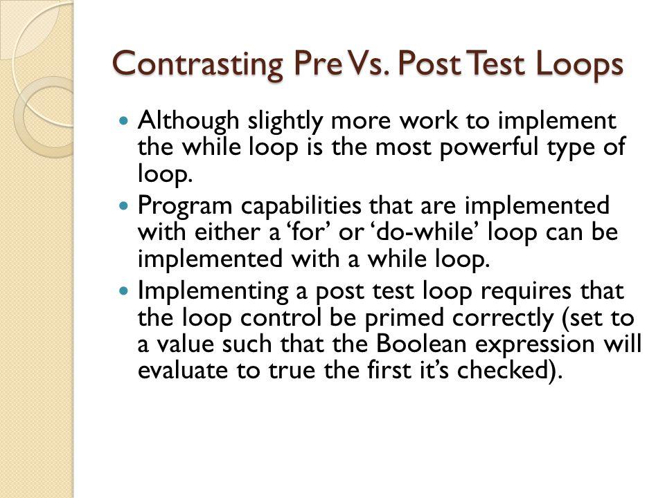 Contrasting Pre Vs. Post Test Loops