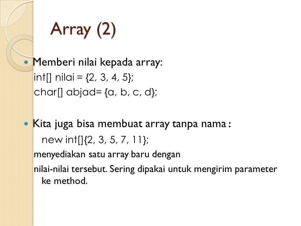 Array (2) Memberi nilai kepada array: