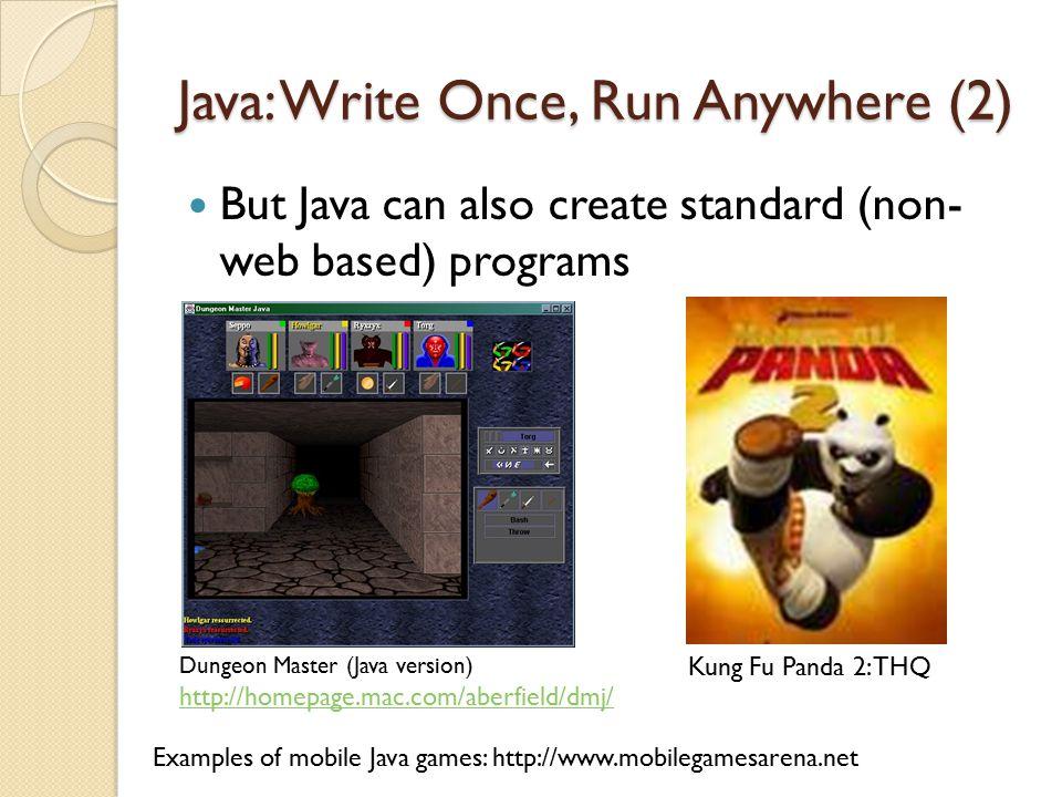 Java: Write Once, Run Anywhere (2)