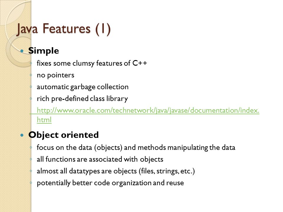 Java Features (1) Simple Object oriented