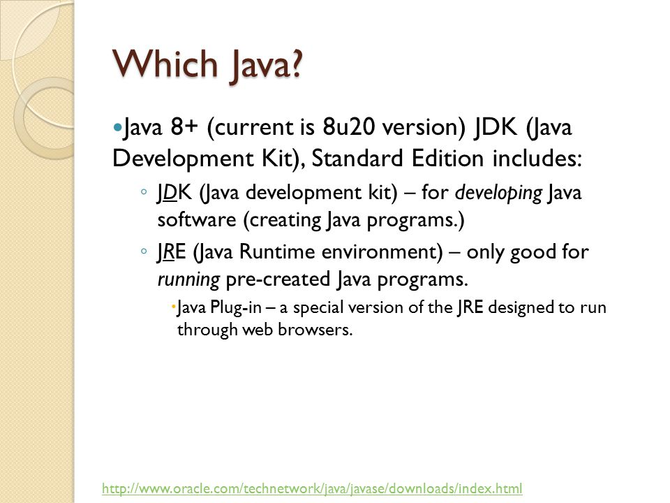 Which Java Java 8+ (current is 8u20 version) JDK (Java Development Kit), Standard Edition includes: